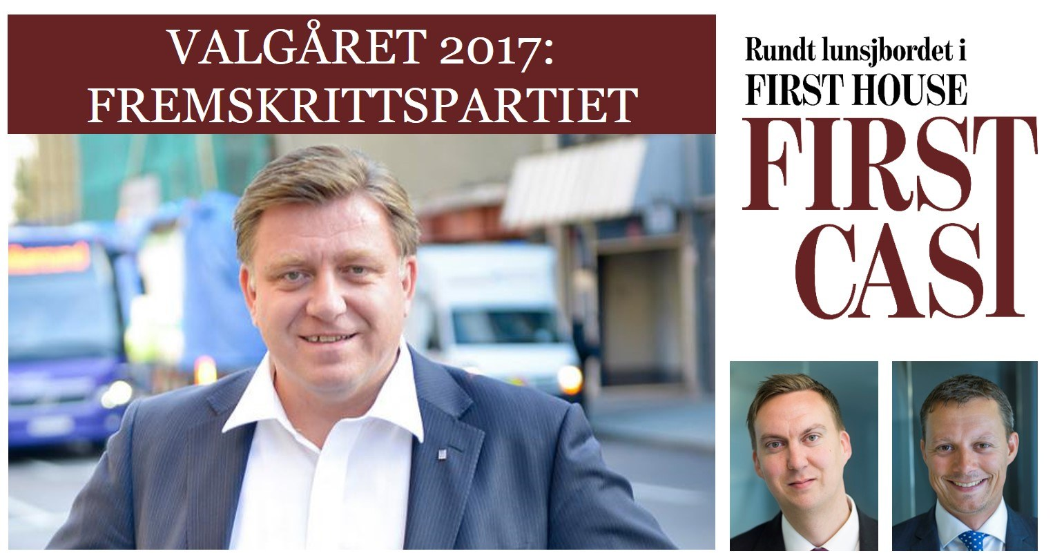 First Cast 9.6.2017 - Valgåret: FrP | Geir Mo